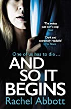 Cover image of And So It Begins by Rachel Abbott