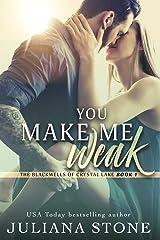You Make Me Weak (The Blackwells of Crystal Lake Book 1) Kindle Edition