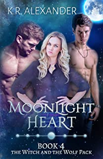 Moonlight Heart: A Reverse Harem Shifter Romance (The Witch and the Wolf Pack Book 4)