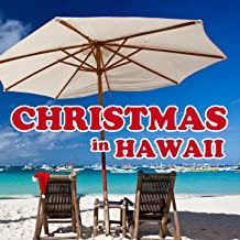 Christmas in Hawaii, The Best of Traditional Hawaiian Music for the Holiday Vacation