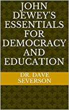 John Dewey's Essentials for Democracy and Education