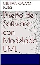 Diseño de Software con Modelado UML (Spanish Edition)