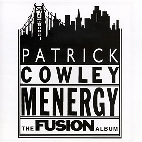 Menergy - The Fusion Album by Patrick Cowley on Amazon Music - Amazon.co.uk