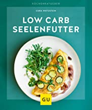 Low-Carb-Seelenfutter (Gesunde Küche)