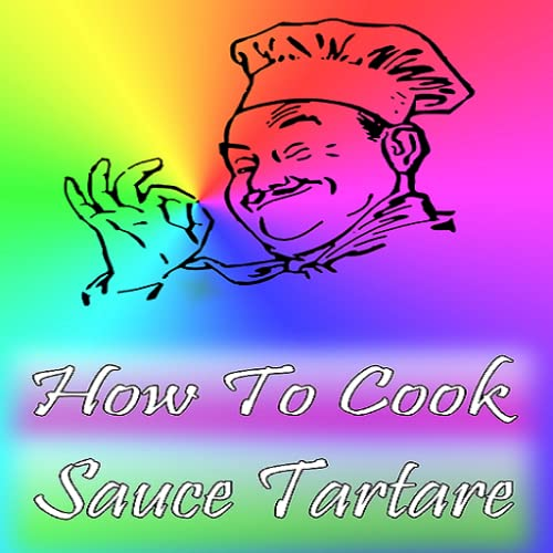 How To Cook Sauce Tartare