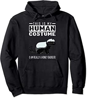 This Is My Human Costume I'm Really A Honey Badger Hoodie