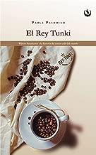 El rey Tunki: Wilson Sucaticona y la historia del mejor café del mundo (Spanish Edition)