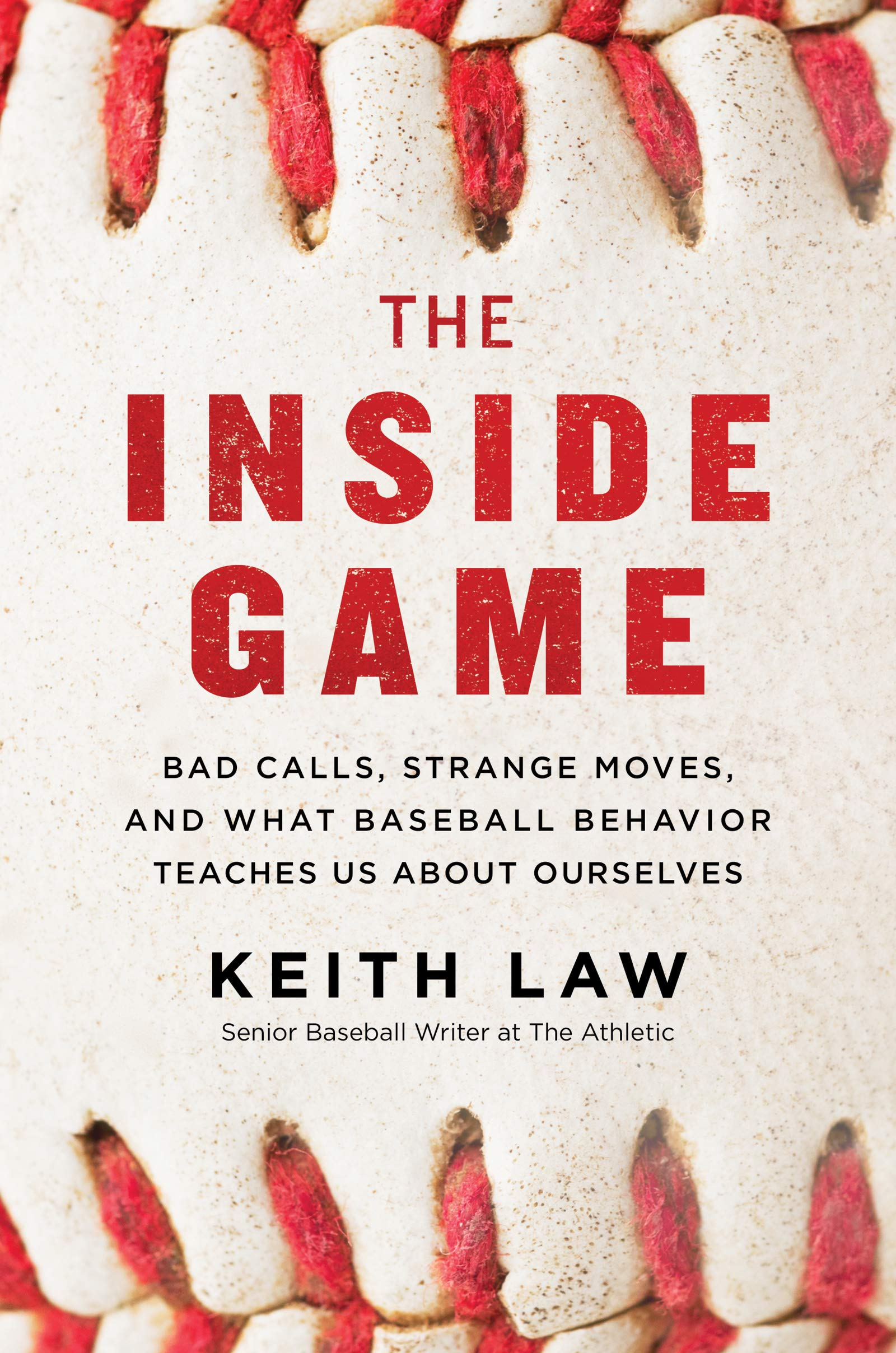 Download The Inside Game: Bad Calls, Strange Moves, And What Baseball Behavior Teaches Us About Ourselves 