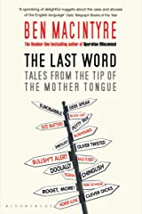 The Last Word: Tales from the Tip of the Mother Tongue Kindle Edition