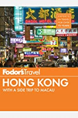 Fodor's Hong Kong: with a Side Trip to Macau (Full-color Travel Guide Book 7) Kindle Edition