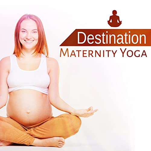 Destination Maternity Yoga: Pregnancy Relaxation Meditation ...