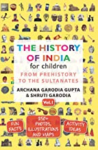 The History of India for Children, Vol 1: From Prehistory to the Sultanates