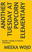 Another Tuesday at Popcorn Elementary: Another Tuesday at Popcorn Elementary (1)