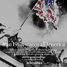 Iran 1981, scacco all'America: Longform