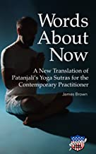 Words About Now: The Yoga Sutras for the Modern Practitioner