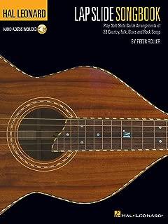 Hal Leonard Lap Slide Songbook: Play Solo Slide Guitar Arrangements of 22 Country, Folk, Blues and Rock Songs
