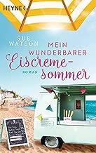Mein wunderbarer Eiscremesommer: Roman (German Edition)