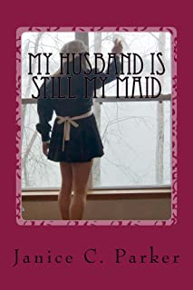 My Husband Is Still My Maid (English Edition)