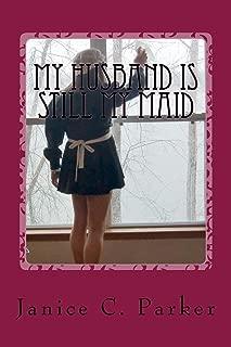 My Husband Is Still My Maid