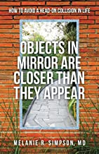 Objects in Mirror Are Closer Than They Appear: How to Avoid a Head-on Collision in Life