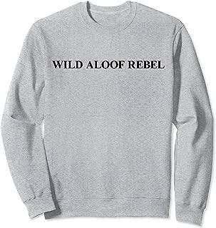 Wild Aloof Rebel Sweatshirt / Black Font
