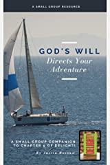 God's Will Directs Your Adventure: A Small Group Companion to Chapter 9 of Delight! by Justin Rossow (Delight! Small Group Resources Book 5) Kindle Edition