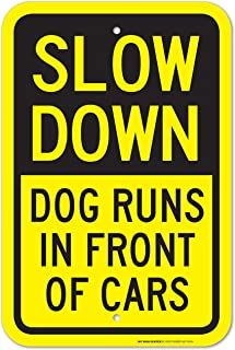 Slow Down Dog Runs in Front of Cars Laminated Sign - 12
