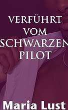 Verführt vom schwarzen Pilot: Wildes Abenteuer im Flieger (Es passierte auf der Arbeit! 1) (German Edition)