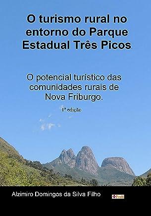 O desenvolvimento do turismo rural no entorno do Parque Estadual Três Picos: O potencial turístico das comunidades rurais do Terceiro Distrito de Nova Friburgo