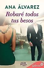 Robaré todos tus besos (Ladrón de guante blanco 2) (Spanish Edition)