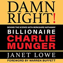 Damn Right: Behind the Scenes with Berkshire Hathaway Billionaire Charlie Munger (Revised)