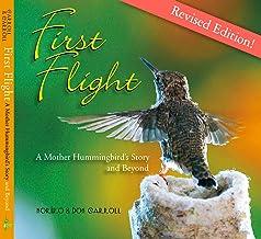First Flight: A Mother Hummingbird's Story and Beyond