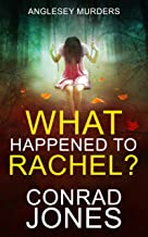 What Happened to Rachel? (The Anglesey Murders Book 6)