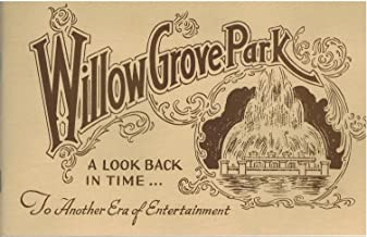 Willow Grove Park: A look back in time to another era of entertainment