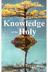 The Knowledge of the Holy Kindle Edition