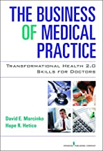 The Business of Medical Practice: Transformational Health 2.0 Skills for Doctors, Third Edition