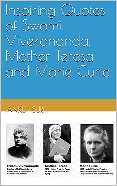 Inspiring Quotes of Swami Vivekananda, Mother Teresa and Marie Curie (English Edition)