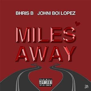 Miles Away (feat. Johni Boi Lopez)