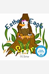 Esther Eagle Can't Soar: A Zoo Me In Picture Book for ages 3-6 Kindle Edition