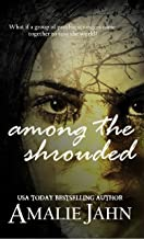 Among the Shrouded (The Sevens Prophecy Book 1)