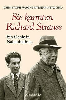 Sie kannten Richard Strauss: Ein Genie in Nahaufnahme (German Edition)