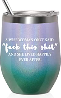 GALAROES A Wise Woman Once Said And She Lived Happily Ever After,Stainless Steel Wine Tumbler with Lid and Straw Birthday Gifts for Women Friends,Gifts for her Wine Tumbler