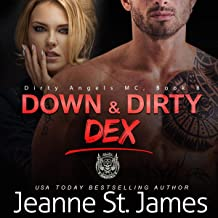 Down & Dirty: Dex: Dirty Angels MC, Book 8