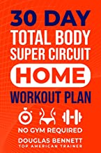 30 DAY Total Body Super Circuit Home Workout Plan for Women: NO GYM REQUIRED