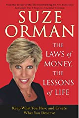 The Laws of Money, The Lessons of Life: Keep What You Have And Create What You Deserve Kindle Edition