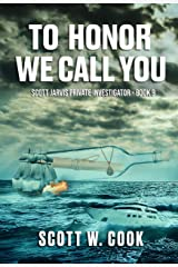 To Honor We Call You: A Florida Action Adventure Novel (Scott Jarvis Private Investigator Book 9) Kindle Edition