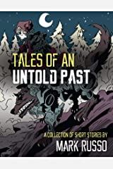 Tales of an Untold Past Kindle Edition