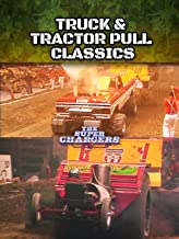 Truck & Tractor Pull Classics - The Super Chargers