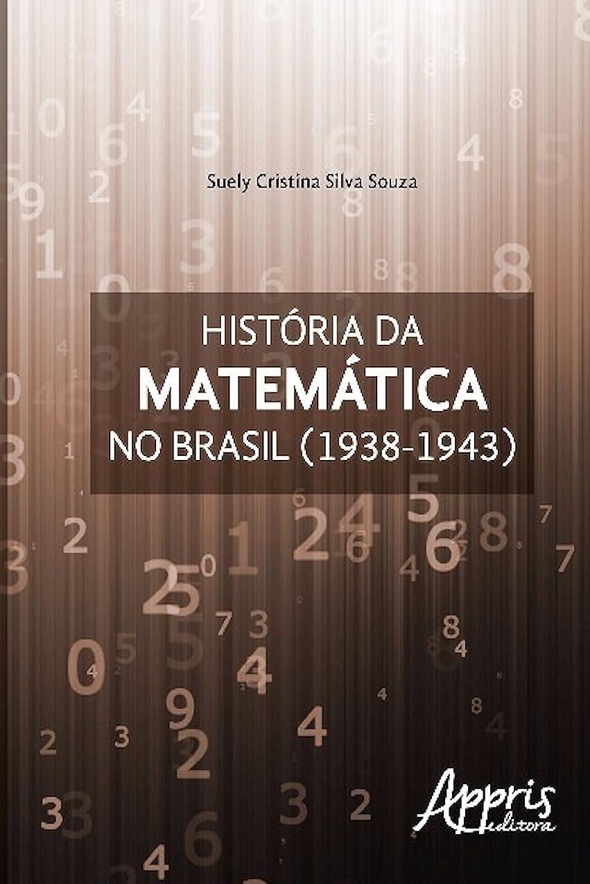 強大な滝聖職者História da matemática no brasil: (1938-1943) (Educa??o e Pedagogia) (Portuguese Edition)