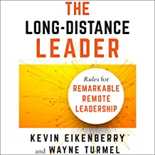 The Long-Distance Leader: Rules for Remarkable Remote Leadership
